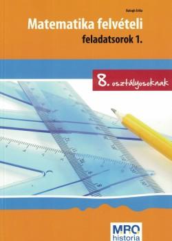 Matematika felvételi feladatsorokat tartalmazó könyv 8. osztályosoknak